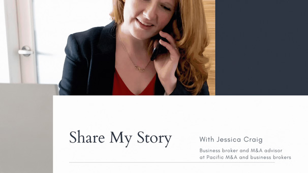 Share My Story with Jessica Craig Business broker and M&A advisor